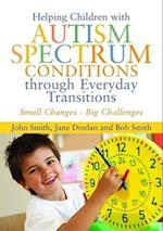 Helping Children with Autism Spectrum Conditions through Everyday Transitions