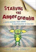 Starving the Anger Gremlin (Gremlin and Thief CBT Workbooks)