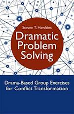 Dramatic Problem Solving