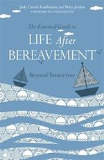 The Essential Guide to Life After Bereavement