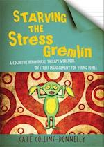 Starving the Stress Gremlin (Gremlin and Thief CBT Workbooks)
