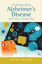 Understanding Alzheimer's Disease and Other Dementias af Brian Draper