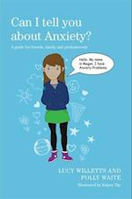 Can I tell you about Anxiety? (Can I Tell You About)