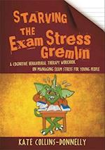 Starving the Exam Stress Gremlin (Gremlin and Thief CBT Workbooks, nr. 12)