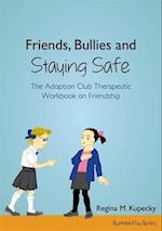 Friends, Bullies and Staying Safe
