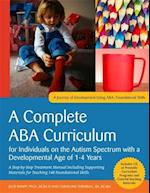 A Complete ABA Curriculum for Individuals on the Autism Spectrum with a Developmental Age of 1-4 Years (A Journey of Development Using ABA)