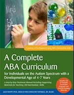 A Complete ABA Curriculum for Individuals on the Autism Spectrum with a Developmental Age of 4-7 Years (A Journey of Development Using ABA)
