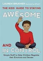 The Kids' Guide to Staying Awesome and in Control
