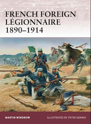 French Foreign L gionnaire 1890 1914 af Martin Windrow