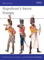 Napoleon's Swiss Troops af David Greentree, Gerry Embleton, David Campbell