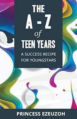 The A-Z of Teen Years
