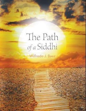 Bog, hæftet The Path of a Siddhi af Wilfredo J. Baez