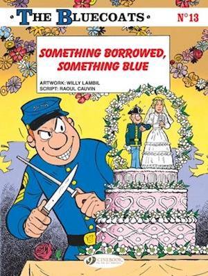 The Bluecoats Vol. 13: Something Borrowed, Something Blue