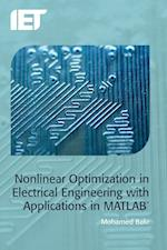 Nonlinear Optimization in Electrical Engineering with Applications in MATLAB(R)