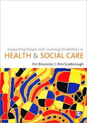 Bog, paperback Supporting People with Learning Disabilities in Health and Social Care af Eric Broussine, Kim Scarborough