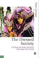 Dressed Society (Published in Association With Theory, Culture & Society)