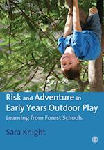Risk & Adventure in Early Years Outdoor Play af Sara Knight, Sarah Knight