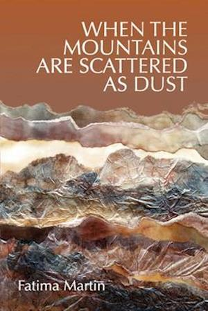 When the Mountains are Scattered as Dust