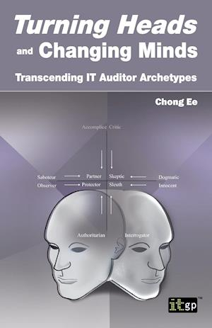 Turning Heads and Changing Minds Transcending It Auditor Archetypes
