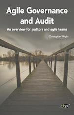 Agile Governance and Audit: An Overview for Auditors and Agile Teams