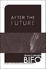 After the Future af Gary Genosko, Nicholas Thoburn, Franco Berardi