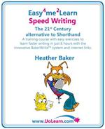 Easy 4 Me 2 Learn Speed Writing, The 21st Century alternative to Shorthand. af Heather Baker