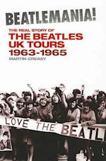 Beatlemania! the Real Story of the Beatles UK Tours