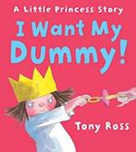 I Want My Dummy! (Little Princess, nr. 6)