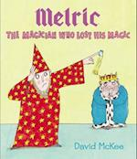 Melric the Magician Who Lost His Magic (Melric)
