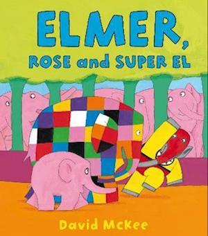 Bog, paperback Elmer, Rose and Super El af David McKee