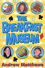 The Breakfast Museum af Andrew Matthews