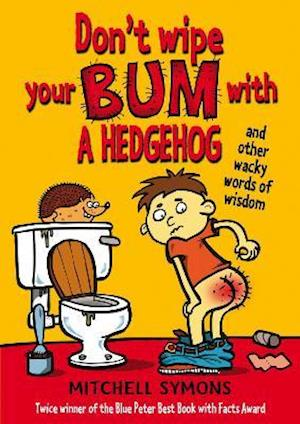 Don't Wipe Your Bum with a Hedgehog