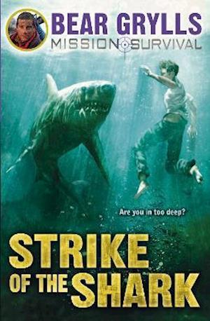 Bog paperback Mission Survival 6: Strike of the Shark af Bear Grylls