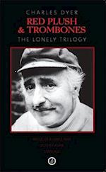 Red Plush & Trombones: The Lonely Trilogy af Charles Dyer