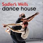 Sadler's Wells - Dance House af Sarah Crompton