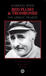 Red Plush & Trombones:The Lonely Trilogy af Charles Dyer