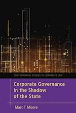Corporate Governance in the Shadow of the State (Contemporary Studies in Corporate Law)