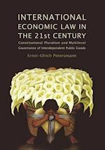 International Economic Law in the 21st Century: Constitutional Pluralism and Multilevel Governance of Interdependent Public Goods