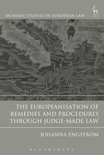 The Europeanisation of Remedies and Procedures Through Judge-Made Law (Modern Studies In European Law)