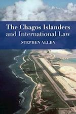 The Chagos Islanders and International Law af Stephen Allen