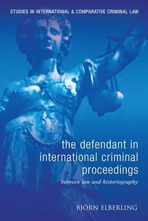 The Defendant in International Criminal Proceedings