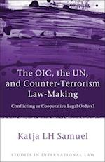 The OIC, the UN, and Counter-Terrorism Law-Making (Studies in International Law)