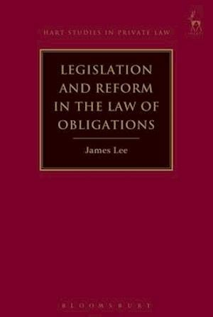 Legislation and Reform in the Law of Obligations