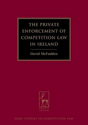 Bog, hardback The Private Enforcement of Competition Law in Ireland af David McFadden