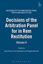 Decisions of the Arbitration Panel for in Rem Restitution (Decisions of the Arbitration Panel for In Rem Restitution, nr. 6)