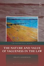The Nature and Value of Vagueness in the Law (Law and Practical Reason)
