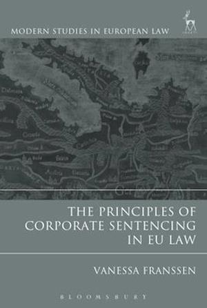 The Principles of Corporate Sentencing in EU Law