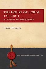 The House of Lords 1911-2011 (Hart Studies in Constitutional Law)