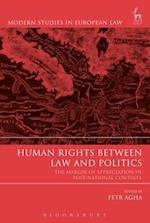 Human Rights Between Law and Politics (Modern Studies In European Law)