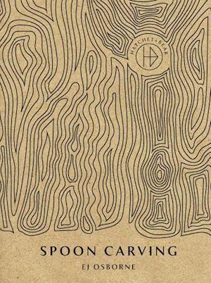 Bog, hardback Hatchet + Bear | Spoon Carving af E. J. Osborne